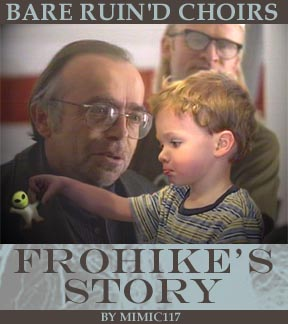 Bare Ruin'd Choirs: Frohike's Story by Mimic117