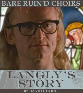 Bare Ruin'd Choirs: Langly's Story by David Hearne