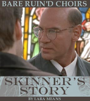 Bare Ruin'd Choirs: Skinner's Story by Lara Means