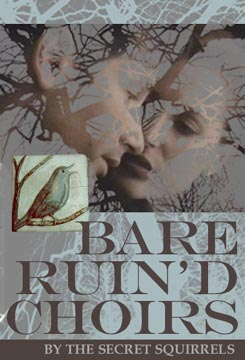 Bare Ruin'd Choirs by the Secret Squirrels